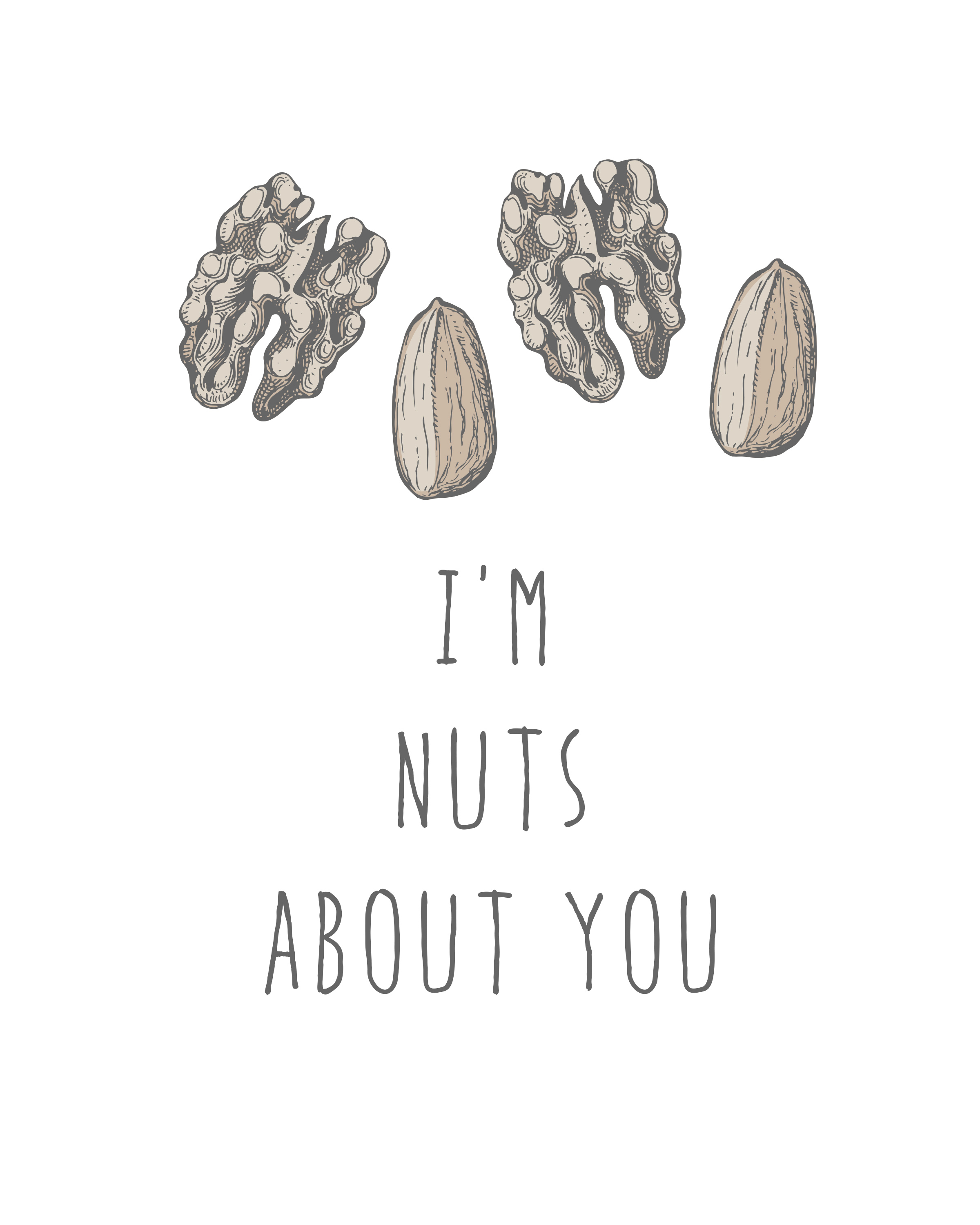 I'm nuts about you // art print