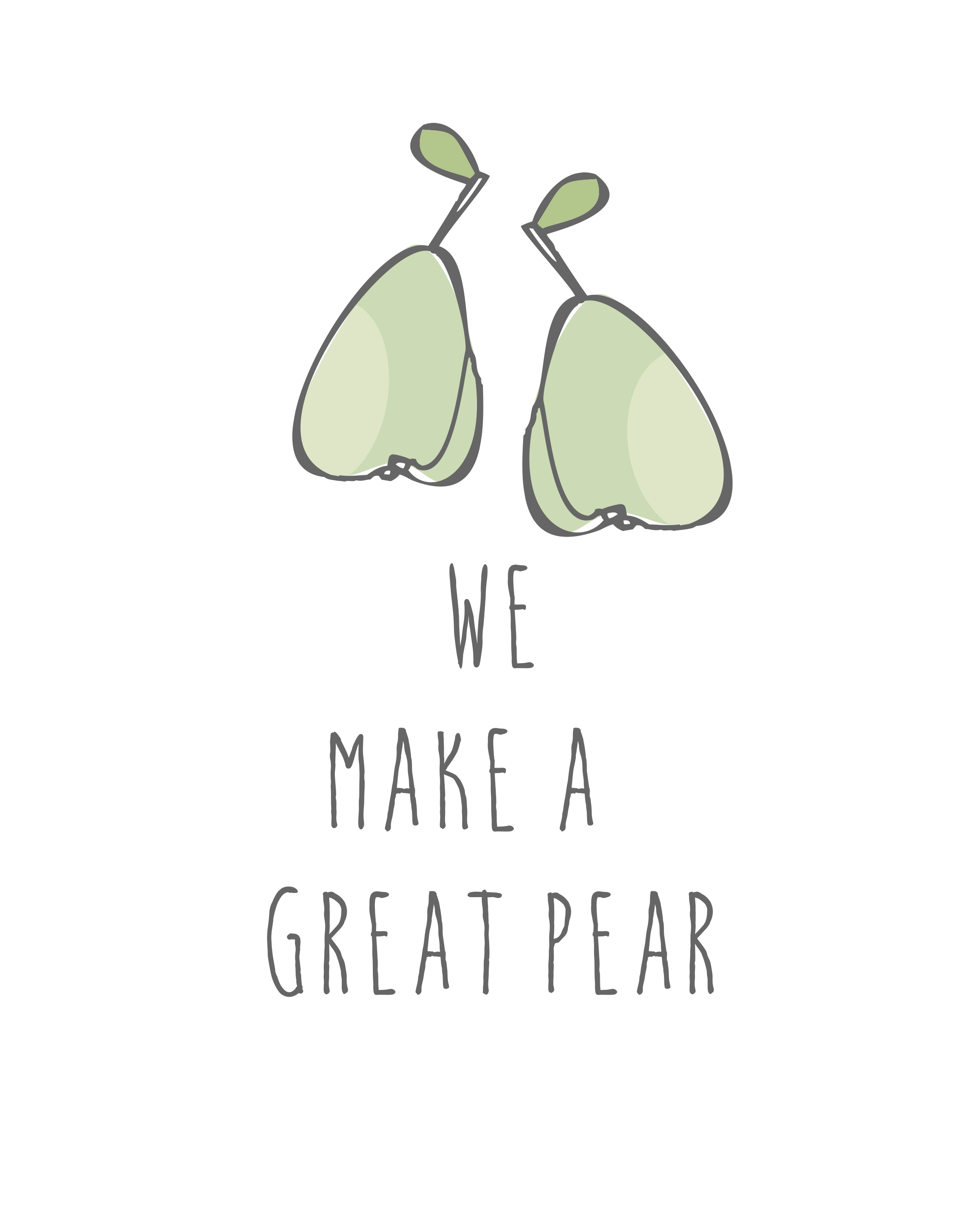 We Make A Great Pear Free Art Print Download