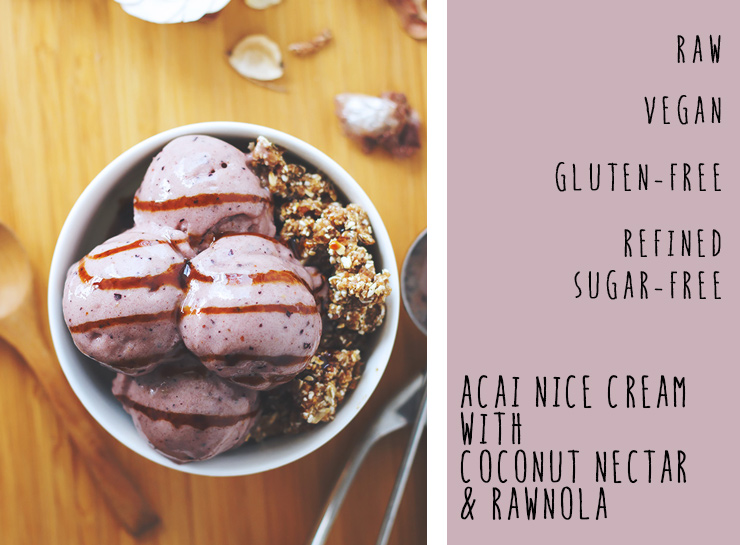 #raw #vegan acai nice cream with coconut nectar & rawnola