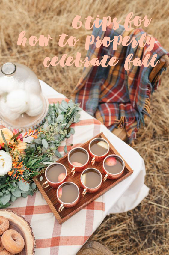 6 tips for how to properly celebrate fall #autumn